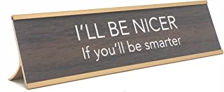 aahs!! Engraving I'll Be Nicer if You'll Be Smarter Novelty Nameplate Style Desk Sign (Brown)