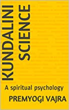 Kundalini science: A spiritual psychology