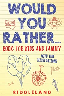 Would You Rather? Book: For Kids and Family: The Book of Silly Scenarios, Challenging Choices, and Hilarious Situations th...