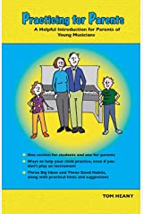 Practicing for Parents: A Helpful Introduction for Parents of Young Musicians Paperback