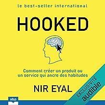 Hooked: Comment créer un produit ou un service qui ancre des habitudes