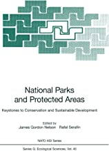 National Parks and Protected Areas: Keystones to Conservation and Sustainable Development (Nato ASI Subseries G: Book 40)