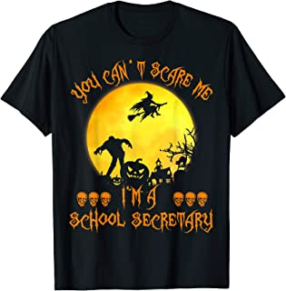 Funny You Can't Scare Me I'm School Secretary Halloween Gift T-Shirt