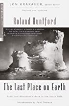 The Last Place on Earth: Scott and Amundsen's Race to the South Pole, Revised and Updated (Modern Library Exploration)