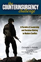 The Counterinsurgency Challenge: A Parable of Leadership and Decision Making in Modern Conflict (English Edition)