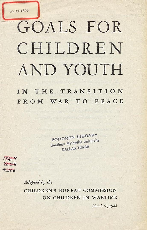 代替貧しい怠けたGoals for Children and Youth in the Transition from War to Peace (English Edition)