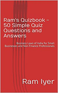 Ram's Quizbook - 50 Simple Quiz Questions and Answers: Business Laws of India for Small Businesses and Non-Finance Professionals