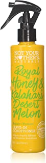Not Your Mothers not Your Mother's Leave-in Conditioner Royal Honey & Kalahari Melon - 8 Oz