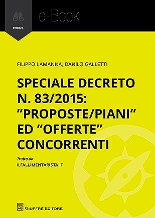 Speciale Decreto n. 83/2015:proposte/piani ed offerte concorrenti