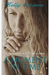 A Moment in Time: A Mothers Love Paperback