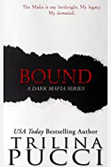 Bound: A Dark Mafia Enemies to Lovers Romance (A Dark Mafia Series Book 3) Kindle Edition