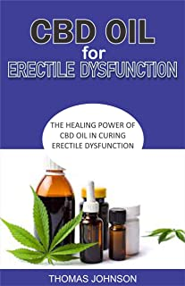 CBD OIL FOR ERECTILE DYSFUNCTION: The Healing Power of CBD Oil in Curing Erectile Dysfunction
