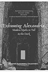 Exhuming Alexandria: Modern Myths to Tell in the Dark (Curating Alexandria Book 2) Kindle Edition