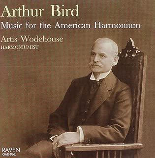 Arthur Bird: Music for the American Harmonium
