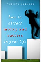 Get Rich Collection - 50 Classic Books on How to Attract Money and Success in your Life: Think and Grow Rich,The Game of Life and How to Play it, The Science ... Rich, Dollars Want Me... (English Edition) eBook Kindle