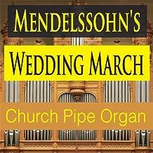 Mendelssohn's Wedding March (Church Pipe Organ Version)