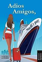 Adios Amigos, macht`s gut! (German Edition)
