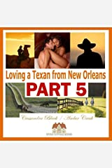 Loving a Texan from New Orleans, PART 5: Multicultural Romance / BWWM Romance Kindle Edition