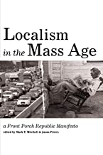 Localism in the Mass Age: A Front Porch Republic Manifesto