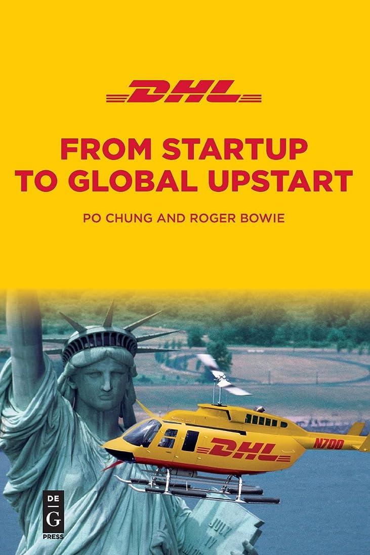 意気込みナサニエル区気球DHL: From Startup to Global Upstart