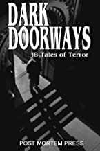 Dark Doorways: The Best of Post Mortem Press (Post Mortem Press: The Early Years Book 12)