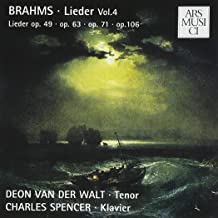 Brahms- Lieder Vol. 4/ Lieder op 49, op 63, op 71, op 106- Deon van der Walt-Tenor, Charles Spencer-piano