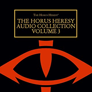 The Horus Heresy Audio Collection: Volume 3: The Horus Heresy Series