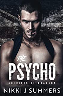 The Psycho: A Dark New Adult Stalker Romance (The Soldiers of Anarchy)