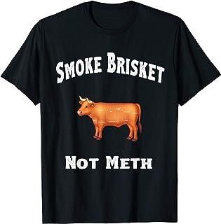 BBQ, Smoke Brisket Not Meth Funny Novelty Quote T-Shirt