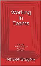 Working In Teams: MGT 510 Indiana Wesleyan University 10/16/09