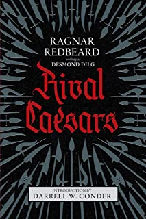 Rival Caesars: A Romance of Ambition, Love, and War