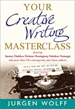 Your Creative Writing Masterclass: featuring Austen, Chekhov, Dickens, Hemingway, Nabokov, Vonnegut, and more than 100 Contemporary and Classic Authors