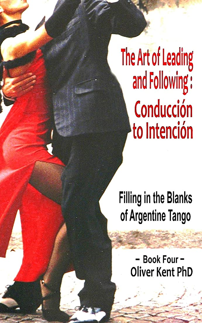 祖父母を訪問ハンバーガー有害The Art of Leading and Following - Conducción to Intención: Filling in the Blanks of Argentine Tango Book 4
