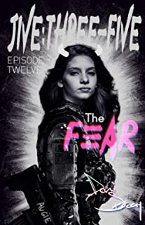 JIVE:THREE-FIVE Episode Twelve - The Fear: A psychological thriller in a near future war