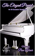 The Elegant Pianist: An All-Occasion Songbook