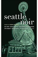 Seattle Noir (Akashic Noir) Kindle Edition
