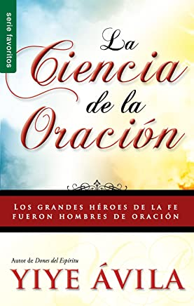 Ciencia de La Oración, La: The Science of Prayer (Spanish Edition)