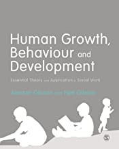 Human Growth, Behaviour and Development: Essential Theory and Application in Social Work