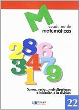 MATEMATICAS  22 - Sumas, restas, multiplicaciones e iniciación a la división
