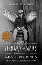 Library of Souls (Export Edition): The Third Novel of Miss Peregrine's Peculiar Children: Miss Peregrines Peculiar Childre...