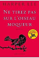 Ne tirez pas sur l'oiseau moqueur: roman traduit de l'anglais (Etats-Unis) par Isabelle Stoïanov (Littérature Etrangère) (French Edition) Kindle Edition