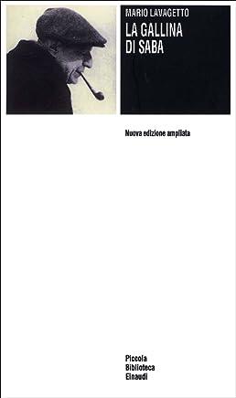 La gallina di Saba (Piccola biblioteca Einaudi Vol. 504)
