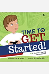 Time to Get Started: A Story About Learning to Take Initiative (Executive FUNction Book 5) Kindle Edition