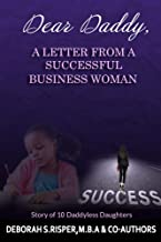 Dear Daddy, A Letter From A Successful Business Woman