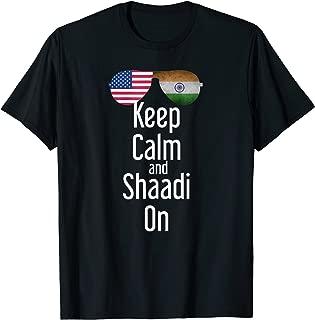 Desi American wedding Keep Calm and Shaadi On Funny t-shirt