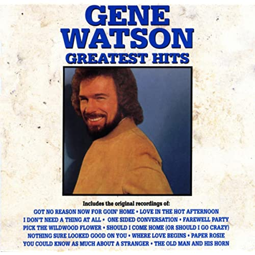 Got No Reason Now For Goin Home By Gene Watson On Amazon Music
