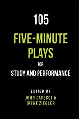 105 Five-Minute Plays: For Study and Performance Kindle Edition