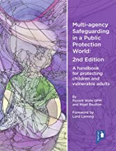 Multi Agency Safeguarding in a Public Protection World: A Handbook for Protecting Children and Vulnerable Adults