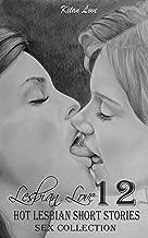 Lesbian love: 12 hot lesbian short stories (Sex collection)