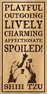 "Imagine This Shih Tzu""Spoiled!"" Wood Sign"